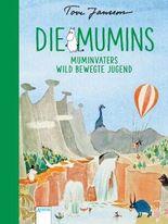 Die Mumins (4). Muminvaters wild bewegte Jugend