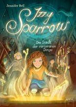 Izzy Sparrow (3). Die Stadt der verlorenen Dinge