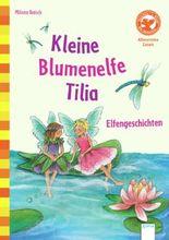 Kleine Blumenelfe Tilia. Elfengeschichten.