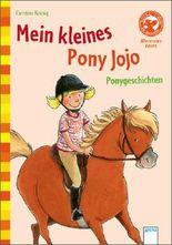 Mein kleines Pony Jojo. Ponygeschichten