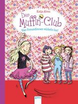 Der Muffin-Club. Vier Freundinnen wirbeln los!