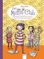 Der Muffin-Club. Allerbeste Freundinnen und der Anti-Schüchternheitsplan