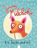 Jimmy Milchohr - Ein Fuchs wird rot