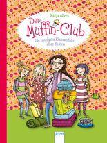 Der Muffin-Club. Die lustigste Klassenfahrt aller Zeiten