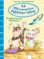 Die supergeheime Pfötchen-Gäng - Die geheimnisvolle Glückskatze.