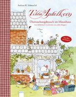 Tilda Apfelkern. Überraschungsbesuch im Mäusehaus. Zwei Bilderbuch-Geschichten mit vielen Klappen