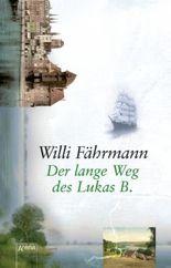Der lange Weg des Lukas B.: Die Bienmann-Saga
