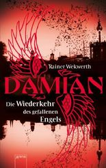 Damian. Die Wiederkehr des gefallenen Engels