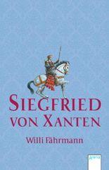 Siegfried von Xanten: Eine alte Sage neu erzählt