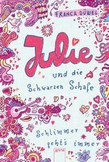 Julie und die schwarzen Schafe: Schlimmer geht's immer (2): (Kinderbuch)