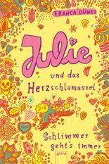 Julie und das Herzschlamassel: Schlimmer geht's immer (3)