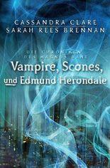 Die Chroniken des Magnus Bane: Vampire, Scones und Edmund Herondale