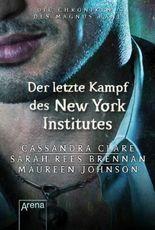 Die Chroniken des Magnus Bane: Der letzte Kampf des New York Institutes