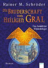 Das Amulett der Wüstenkrieger: Die Bruderschaft vom Heiligen Gral (2)