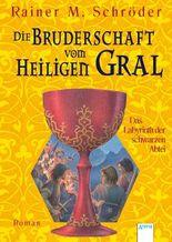 Das Labyrinth der schwarzen Abtei: Die Bruderschaft vom Heiligen Gral (3)