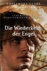 Legenden der Schattenjäger-Akademie - Die Wiederkehr der Engel