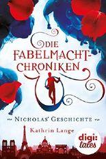 Die Fabelmacht-Chroniken. Nicholas' Geschichte
