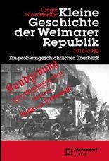 Kleine Geschichte der Weimarer Republik 1918-1933