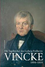 Die Tagebücher des Ludwig Freiherrn Vincke