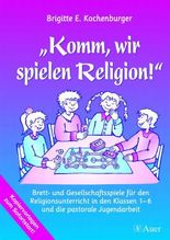 Komm, wir spielen Religion!