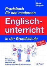 Praxisbuch für den modernen Englischunterricht in der  Grundschule