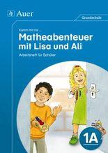 Komm mit ins Matheabenteuer mit Lisa und Ali Kl.1A