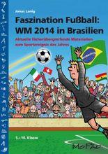 Faszination Fußball Spezial: WM 2014 in Brasilien
