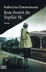 Kein Zurück für Sophie W.