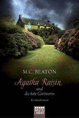 Agatha Raisin und die tote Gärtnerin