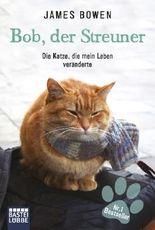 Bob, der Streuner - Die Katze, die mein Leben veränderte