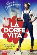 La Dorfe Vita - Die unersättliche Leichtigkeit des Schweins