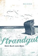 Strandgut - Mein Buch vom Meer