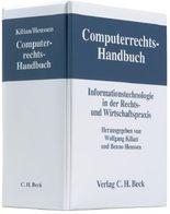 Computerrechts-Handbuch. Informationstechnologie in der Rechts- und Wirtschaftspraxis / Computerrechts-Handbuch
