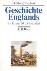Geschichte Englands Bd. 3: Im 19. und 20. Jahrhundert