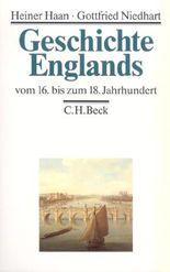 Geschichte Englands  Bd. 2: Vom 16. bis zum 18. Jahrhundert
