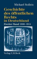 Geschichte des öffentlichen Rechts in Deutschland Bd. 2: Staatsrechtslehre und Verwaltungswissenschaft 1800-1914