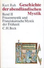 Geschichte der abendländischen Mystik Bd. II: Frauenmystik und Franziskanische Mystik der Frühzeit