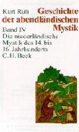 Geschichte der abendländischen Mystik Bd. IV: Die niederländische Mystik des 14. bis 16. Jahrhunderts