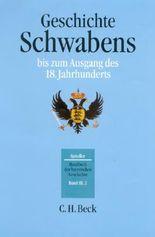Handbuch der bayerischen Geschichte Gesamtwerk. in 4 Bänden / Handbuch der bayerischen Geschichte Bd. III,2: Geschichte Schwabens bis zum Ausgang des 18. Jahrhunderts