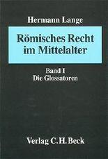 Römisches Recht im Mittelalter Bd. I: Die Glossatoren
