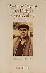 Poet und Vagant. Der Dichter Cyrus Atabay