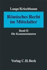 Römisches Recht im Mittelalter Bd. II: Die Kommentatoren