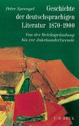 Geschichte der deutschen Literatur von den Anfängen bis zur Gegenwart / Geschichte der deutschen Literatur Bd. 9/1: Geschichte der deutschsprachigen Literatur 1870-1900