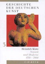 Geschichte der deutschen Kunst Bd. 3: Neuzeit und Moderne 1750-2000