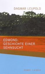 Edmond: Geschichte einer Sehnsucht