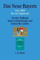 Handbuch der bayerischen Geschichte Gesamtwerk. in 4 Bänden / Handbuch der bayerischen Geschichte Bd. IV,2: Das Neue Bayern