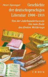 Geschichte der deutschen Literatur von den Anfängen bis zur Gegenwart / Geschichte der deutschen Literatur Bd. 9/2: Geschichte der deutschsprachigen Literatur 1900-1918