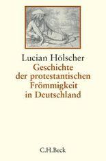 Geschichte der protestantischen Frömmigkeit in Deutschland