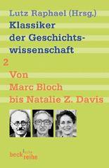 Klassiker der Geschichtswissenschaft Bd. 2: Von Fernand Braudel bis Natalie Z. Davis
