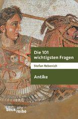 Die 101 wichtigsten Fragen - Antike